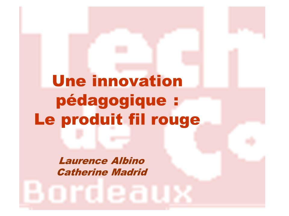 Une innovation pédagogique : Le produit fil rouge