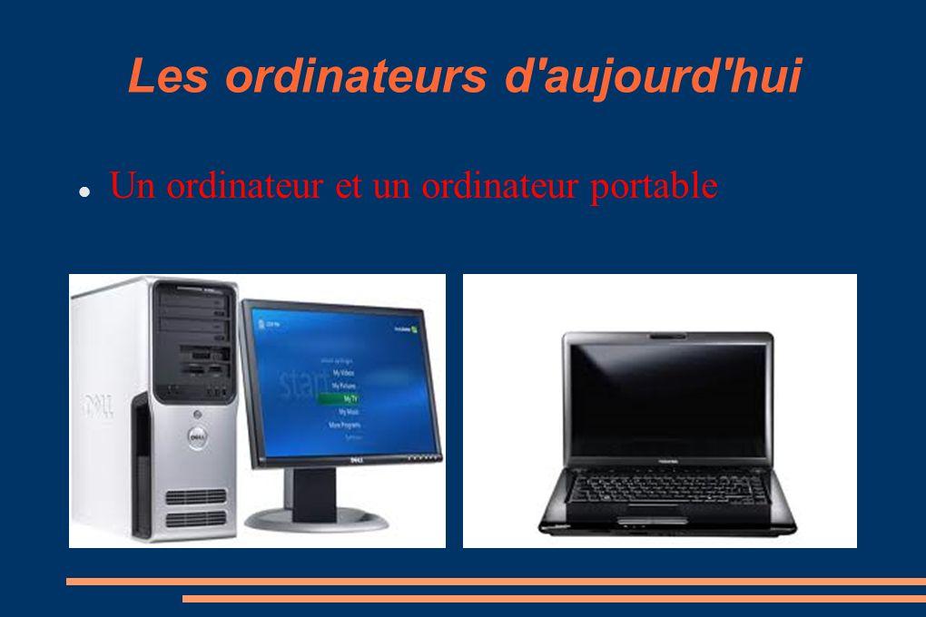 Les ordinateurs d aujourd hui