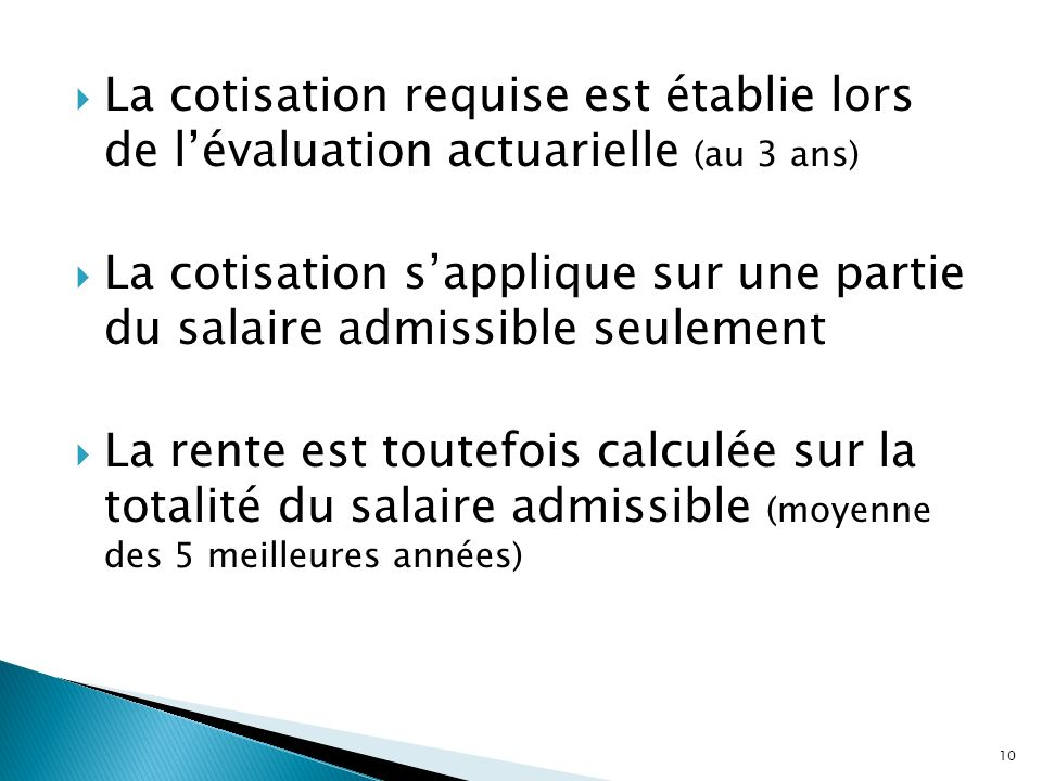 La cotisation requise est établie lors de l'évaluation actuarielle (au 3 ans)