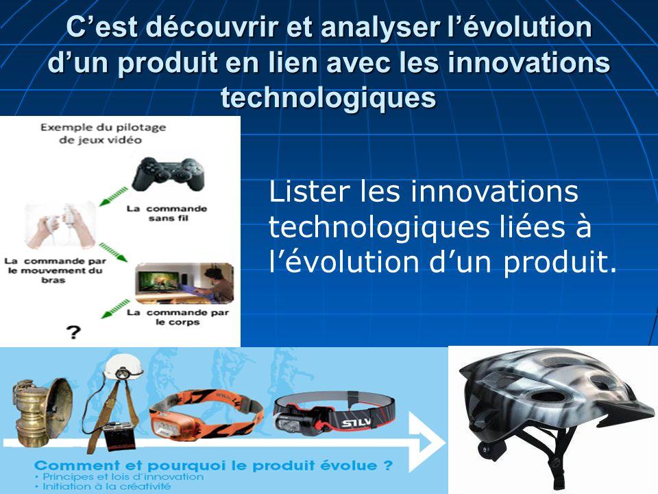 C'est découvrir et analyser l'évolution d'un produit en lien avec les innovations technologiques