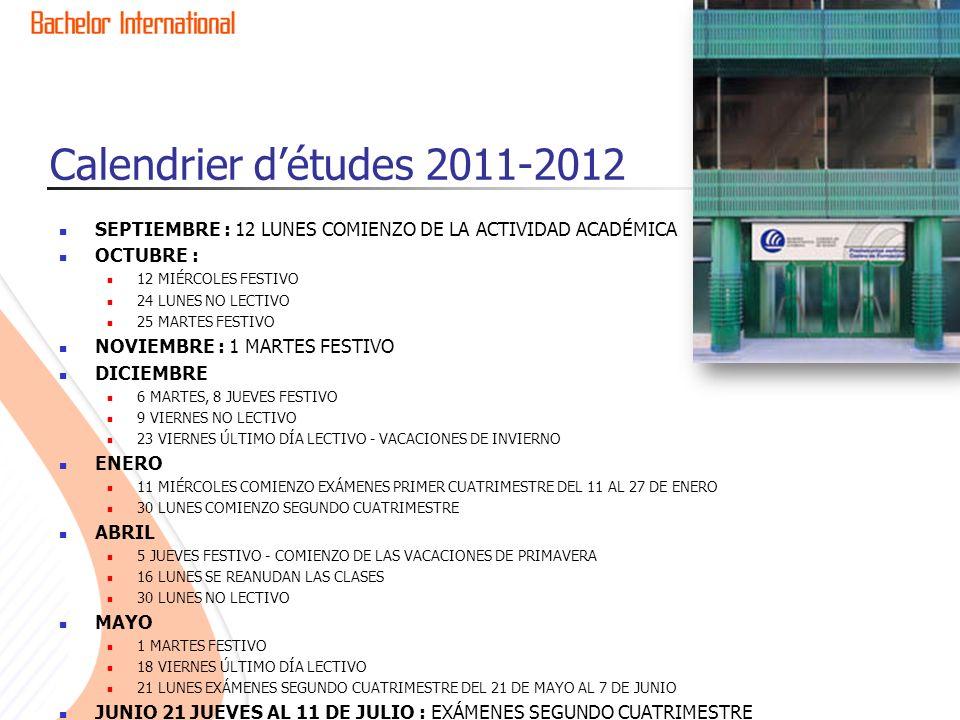 Calendrier d'études 2011-2012 SEPTIEMBRE : 12 LUNES COMIENZO DE LA ACTIVIDAD ACADÉMICA. OCTUBRE : 12 MIÉRCOLES FESTIVO.