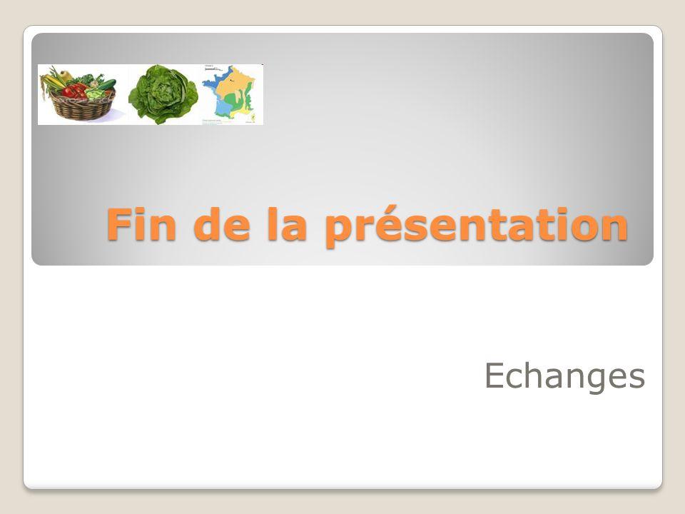 Fin de la présentation Echanges