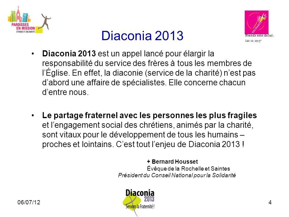 Diaconia 2013 Prends soin de lui . Luc 10, 29-37.