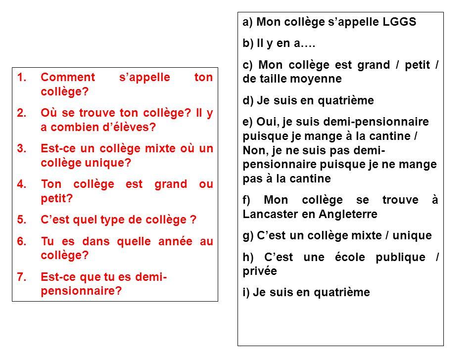 a) Mon collège s'appelle LGGS b) Il y en a….