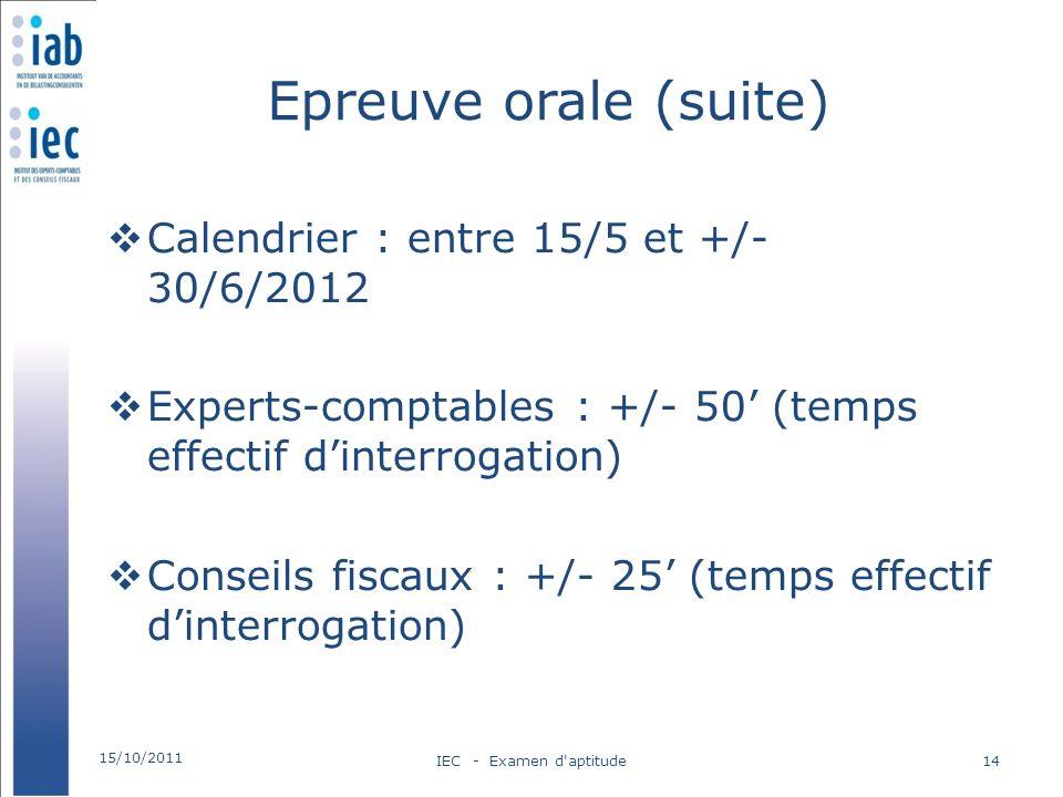 Epreuve orale (suite) Calendrier : entre 15/5 et +/- 30/6/2012