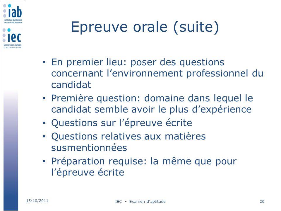 Epreuve orale (suite) En premier lieu: poser des questions concernant l'environnement professionnel du candidat.