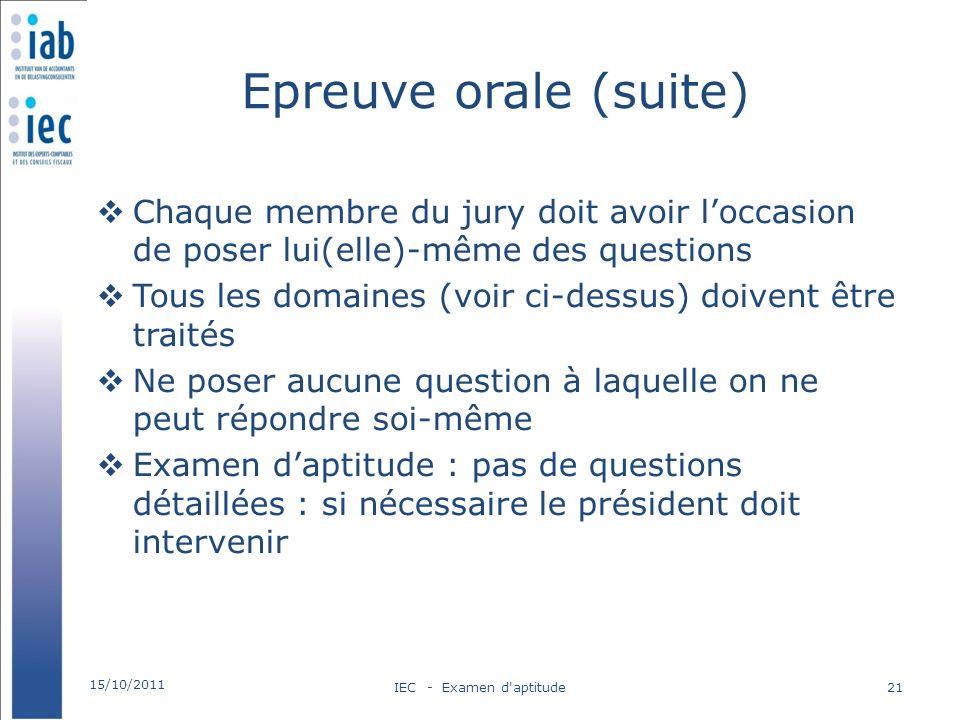 Epreuve orale (suite) Chaque membre du jury doit avoir l'occasion de poser lui(elle)-même des questions.