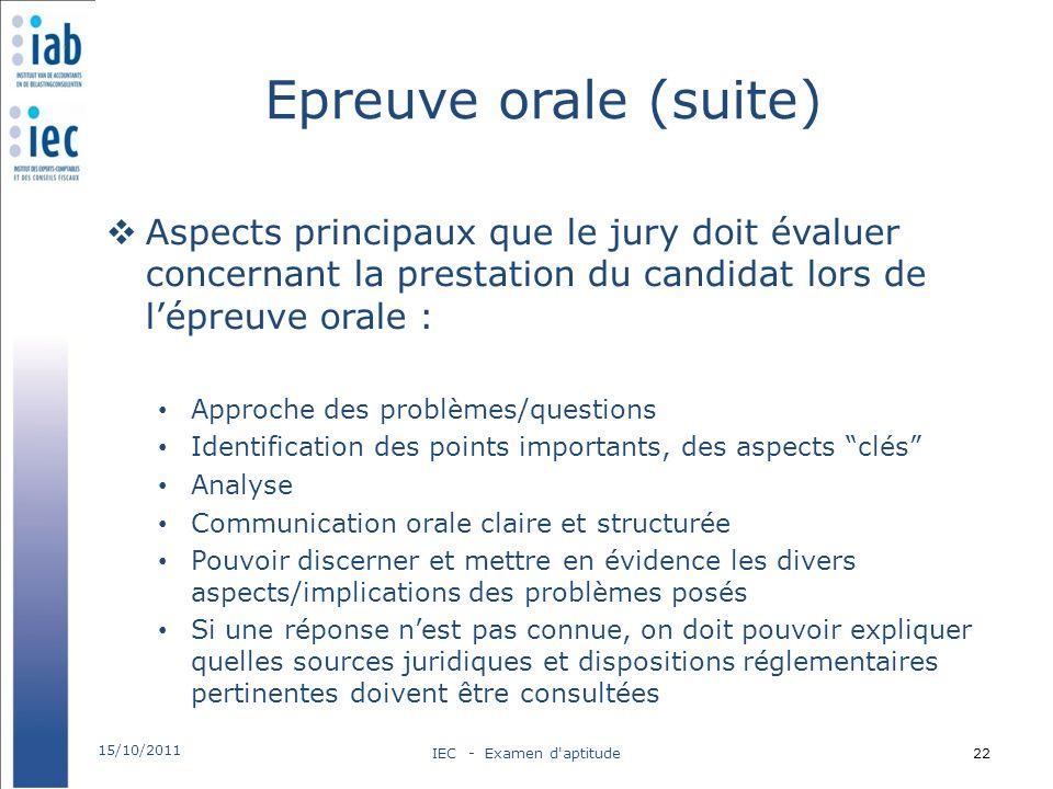 Epreuve orale (suite) Aspects principaux que le jury doit évaluer concernant la prestation du candidat lors de l'épreuve orale :