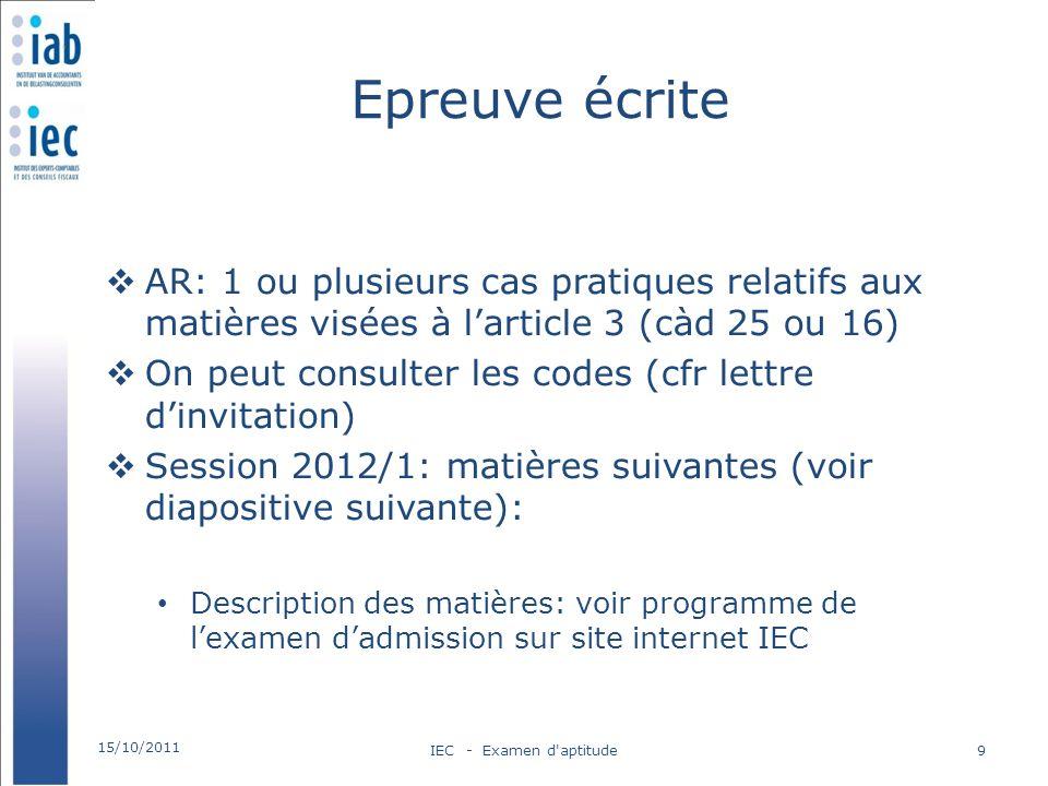 Epreuve écrite AR: 1 ou plusieurs cas pratiques relatifs aux matières visées à l'article 3 (càd 25 ou 16)