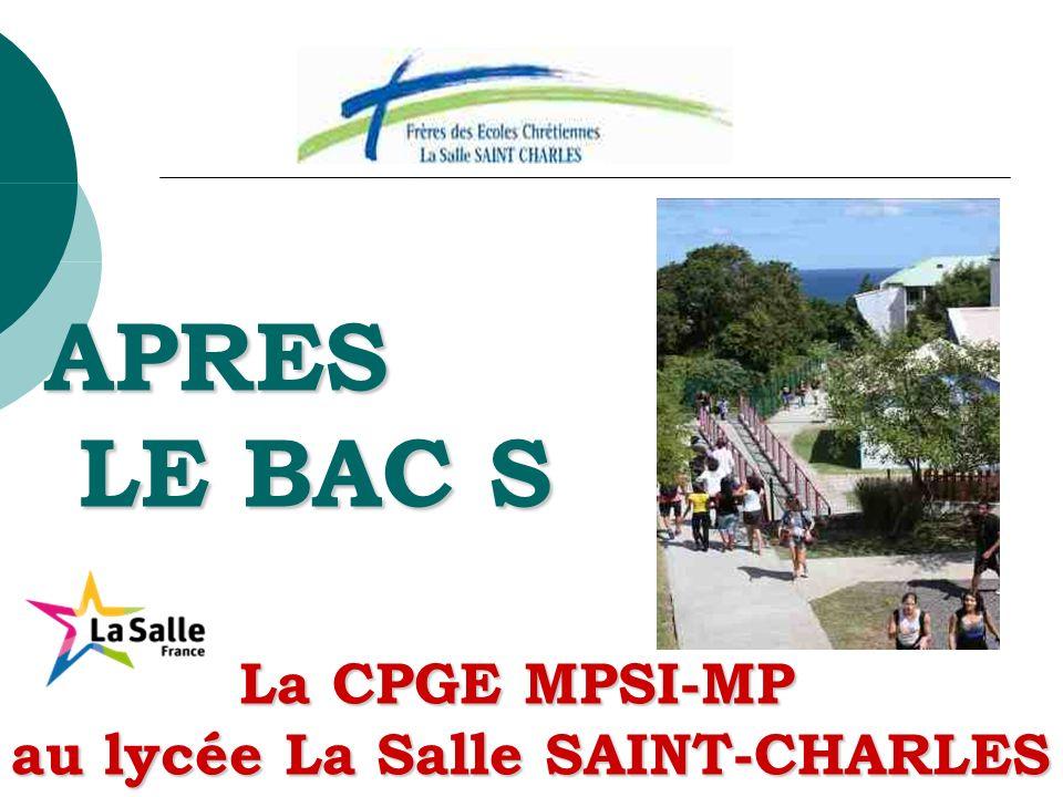 APRES LE BAC S La CPGE MPSI-MP au lycée La Salle SAINT-CHARLES
