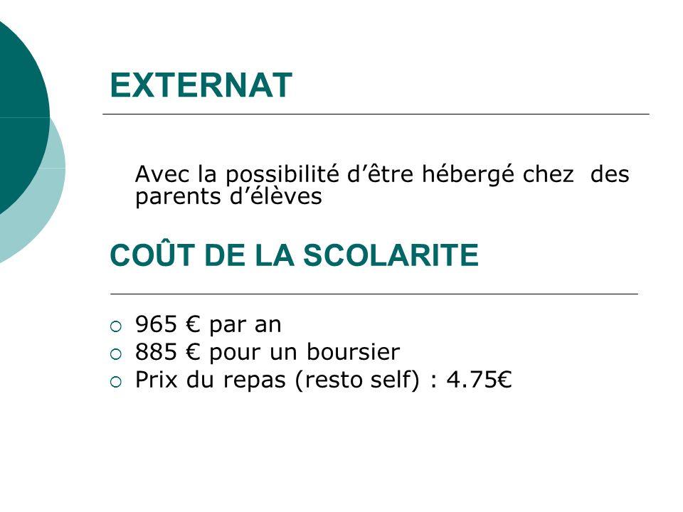 EXTERNAT COÛT DE LA SCOLARITE 965 € par an 885 € pour un boursier