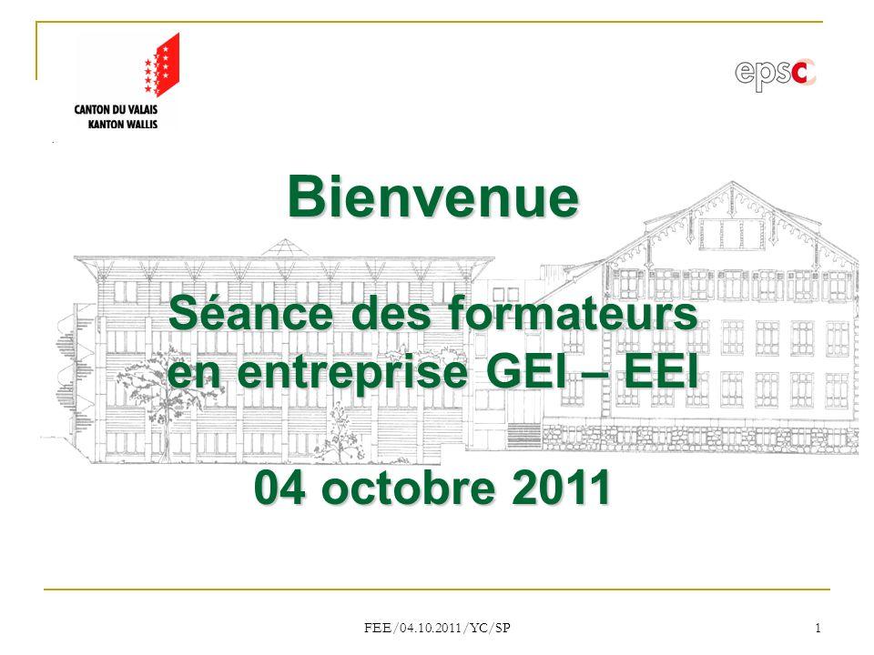 Bienvenue Séance des formateurs en entreprise GEI – EEI 04 octobre 2011