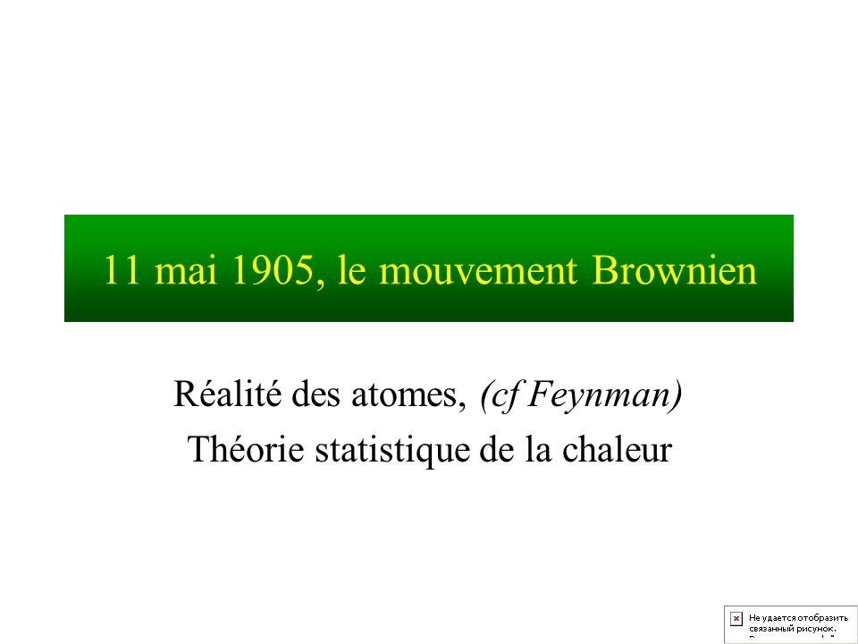 11 mai 1905, le mouvement Brownien