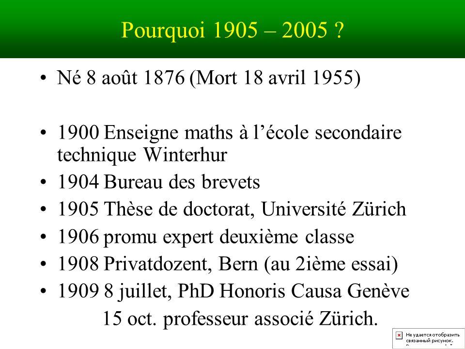 Pourquoi 1905 – 2005 Né 8 août 1876 (Mort 18 avril 1955)