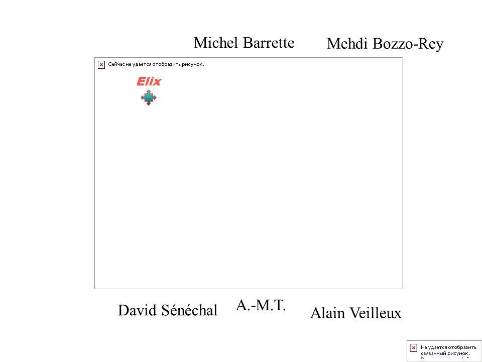 Michel Barrette Mehdi Bozzo-Rey A.-M.T. David Sénéchal Alain Veilleux