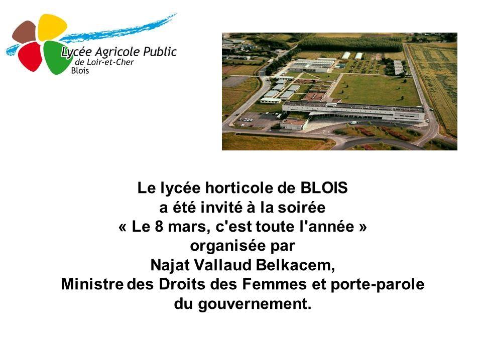 Le lycée horticole de BLOIS a été invité à la soirée « Le 8 mars, c est toute l année » organisée par Najat Vallaud Belkacem, Ministre des Droits des Femmes et porte-parole du gouvernement.