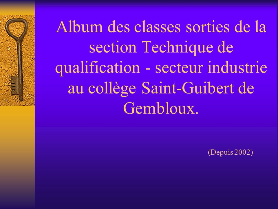Album des classes sorties de la section Technique de qualification - secteur industrie au collège Saint-Guibert de Gembloux.