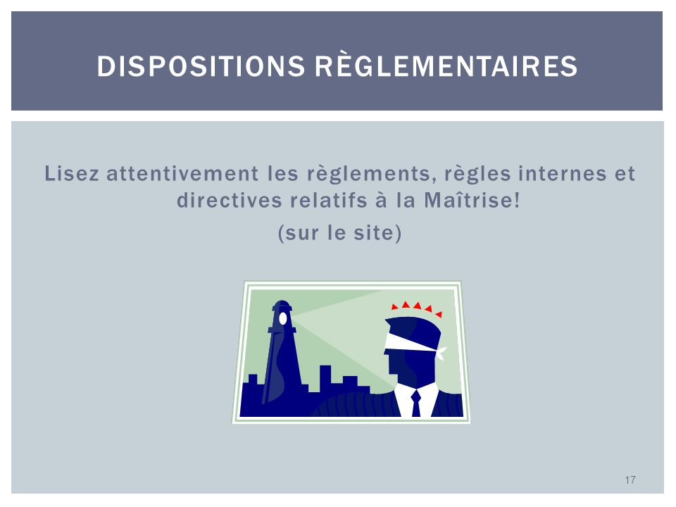Dispositions règlementaires