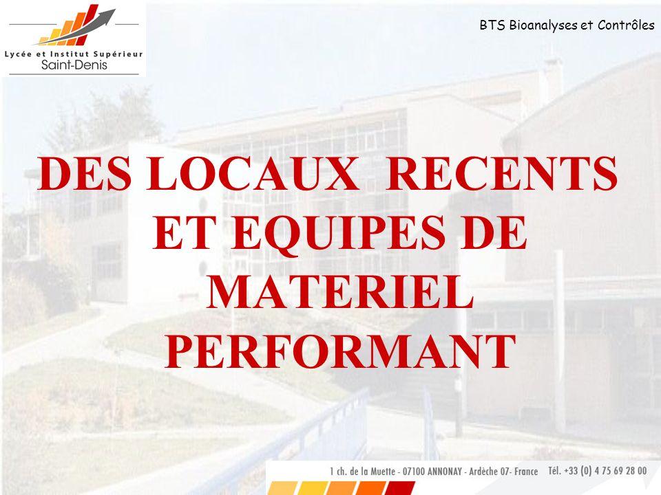 DES LOCAUX RECENTS ET EQUIPES DE MATERIEL PERFORMANT