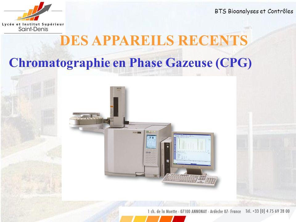 DES APPAREILS RECENTS Chromatographie en Phase Gazeuse (CPG)