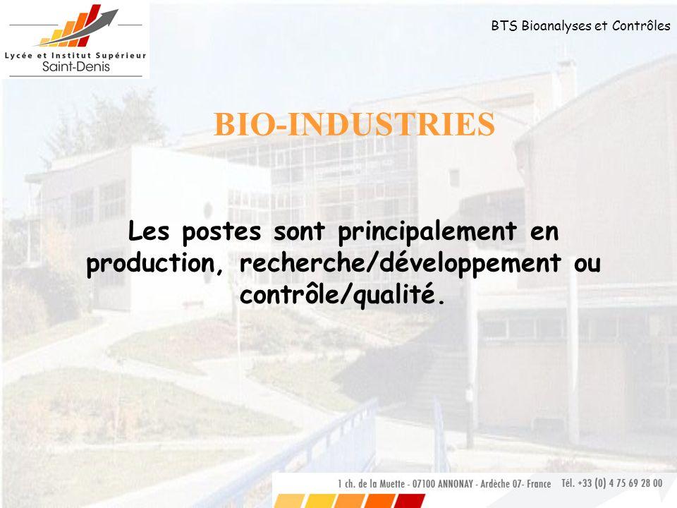 BIO-INDUSTRIES Les postes sont principalement en production, recherche/développement ou contrôle/qualité.