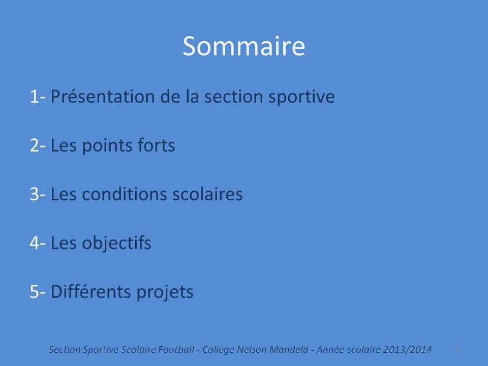 Sommaire 1- Présentation de la section sportive 2- Les points forts 3- Les conditions scolaires 4- Les objectifs 5- Différents projets