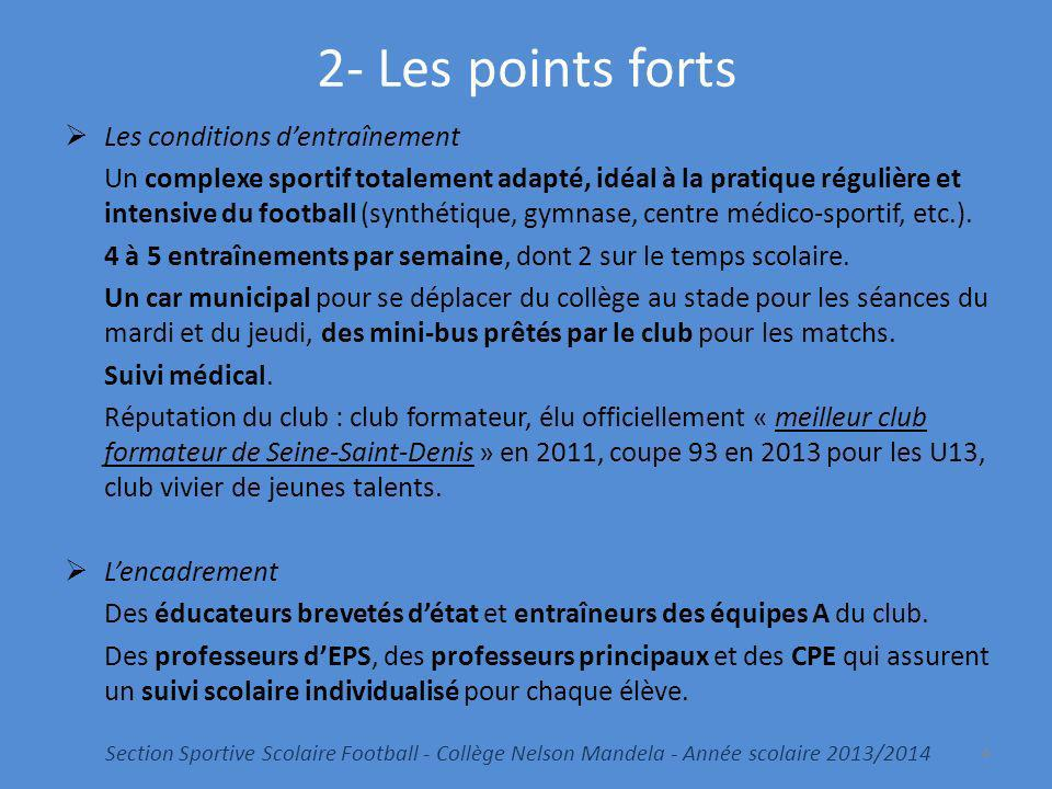 2- Les points forts Les conditions d'entraînement