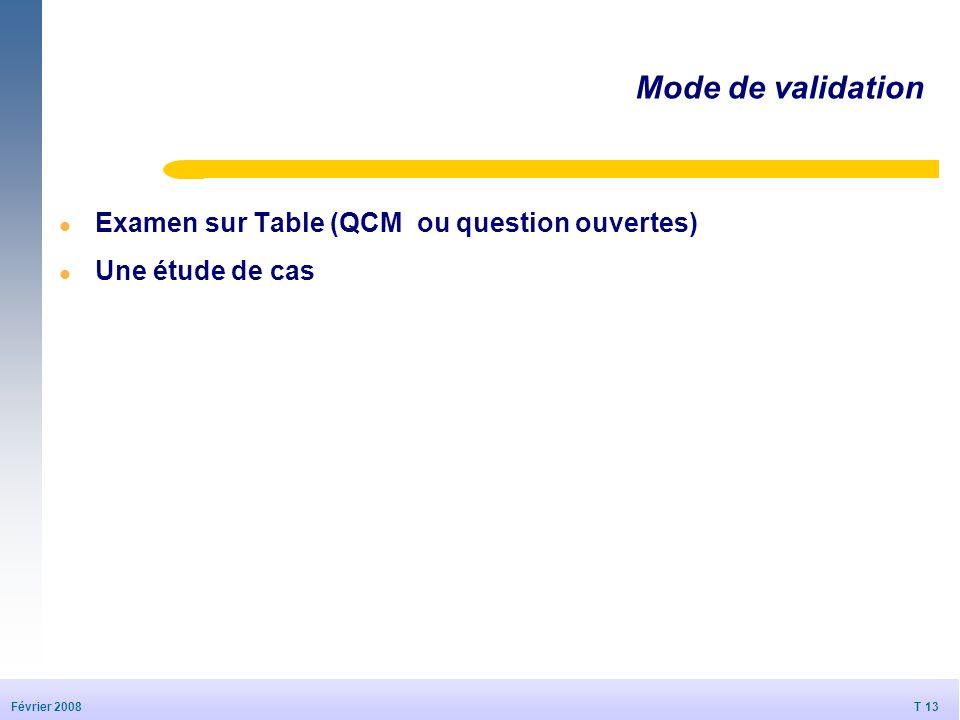 Mode de validation Examen sur Table (QCM ou question ouvertes)