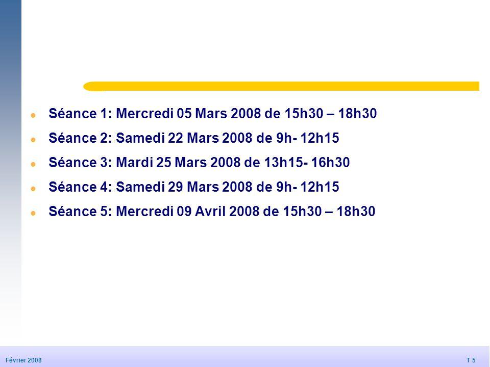 Séance 1: Mercredi 05 Mars 2008 de 15h30 – 18h30