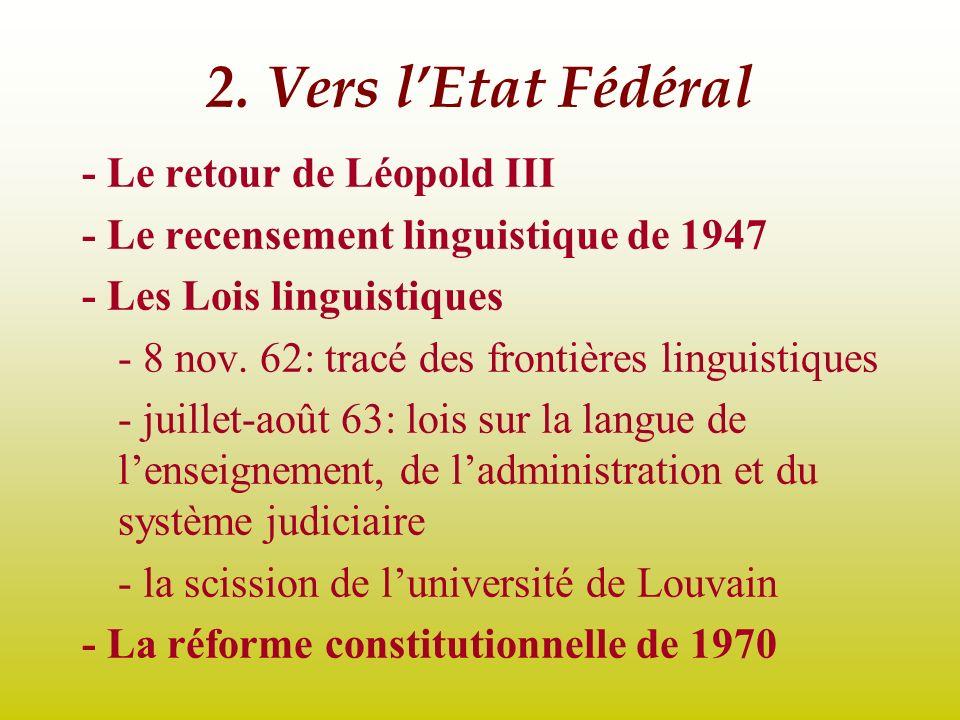 2. Vers l'Etat Fédéral - Le retour de Léopold III