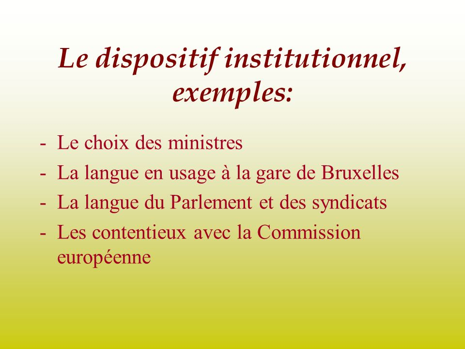 Le dispositif institutionnel, exemples: