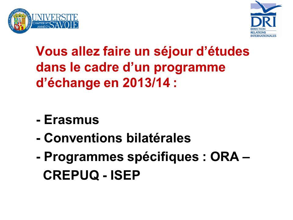Vous allez faire un séjour d'études dans le cadre d'un programme d'échange en 2013/14 :