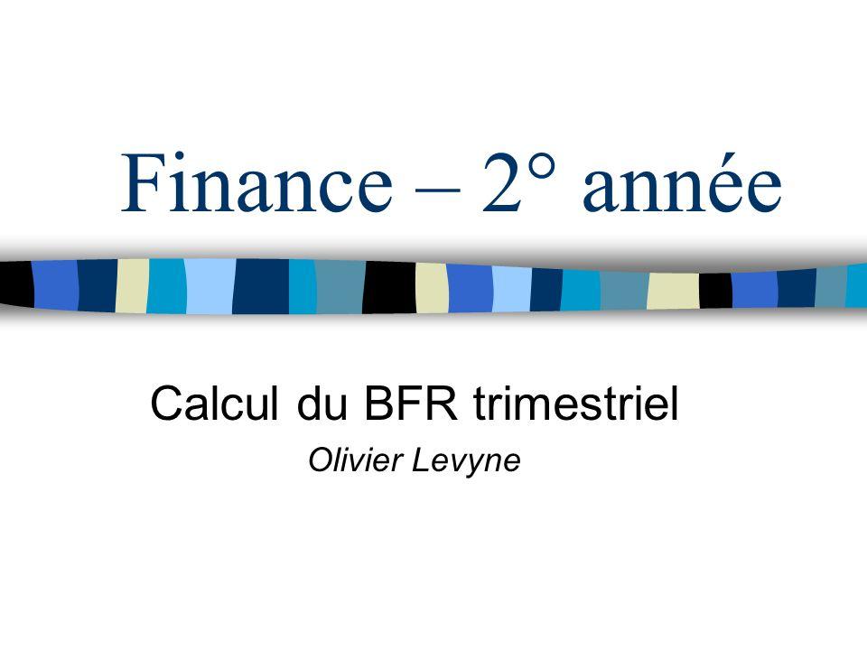 Calcul du BFR trimestriel Olivier Levyne