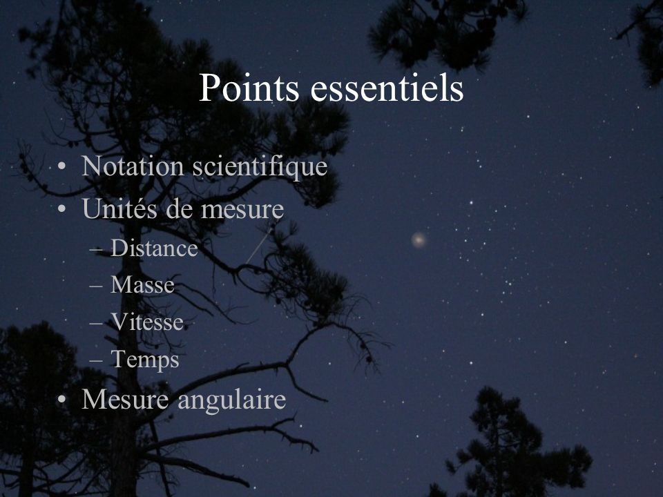 Points essentiels Notation scientifique Unités de mesure