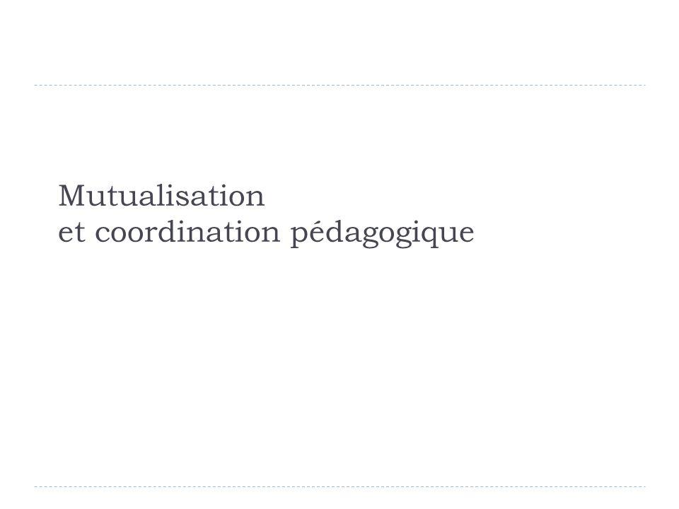 Mutualisation et coordination pédagogique