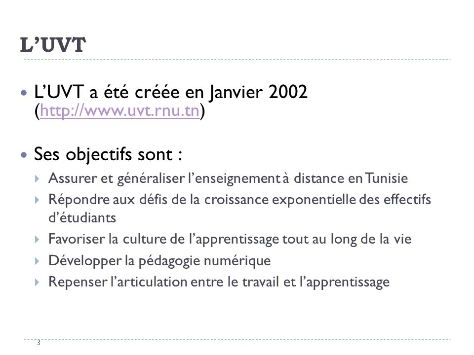 L'UVT L'UVT a été créée en Janvier 2002 (http://www.uvt.rnu.tn)