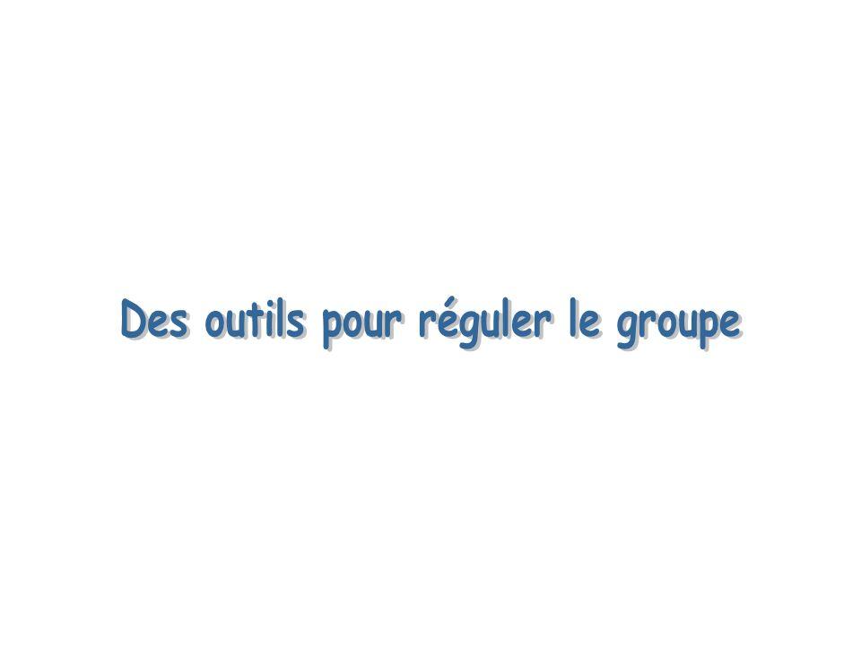Des outils pour réguler le groupe