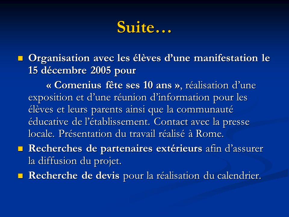 Suite… Organisation avec les élèves d'une manifestation le 15 décembre 2005 pour.
