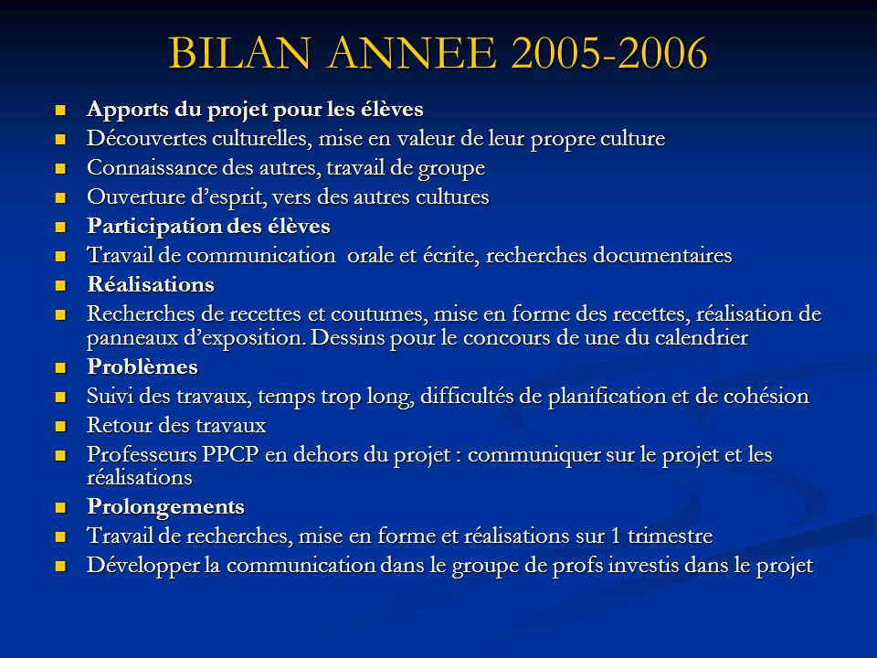 BILAN ANNEE 2005-2006 Apports du projet pour les élèves