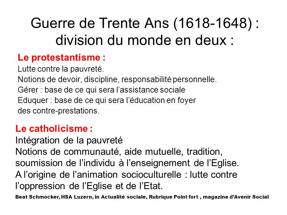 Guerre de Trente Ans (1618-1648) : division du monde en deux :