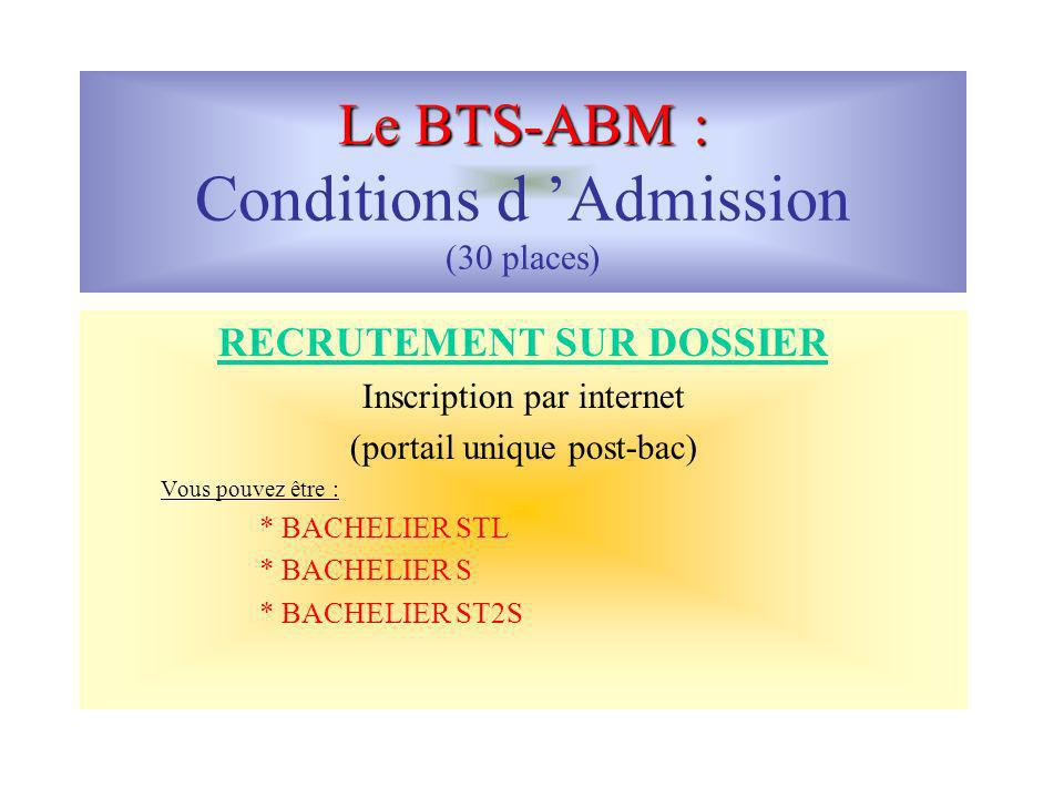 Le BTS-ABM : Conditions d 'Admission (30 places)