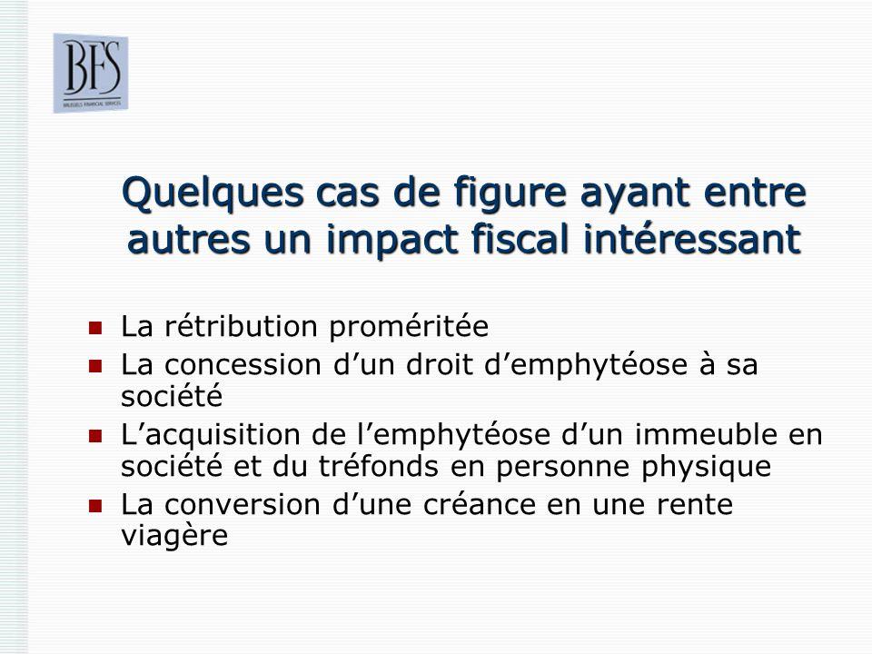 Quelques cas de figure ayant entre autres un impact fiscal intéressant
