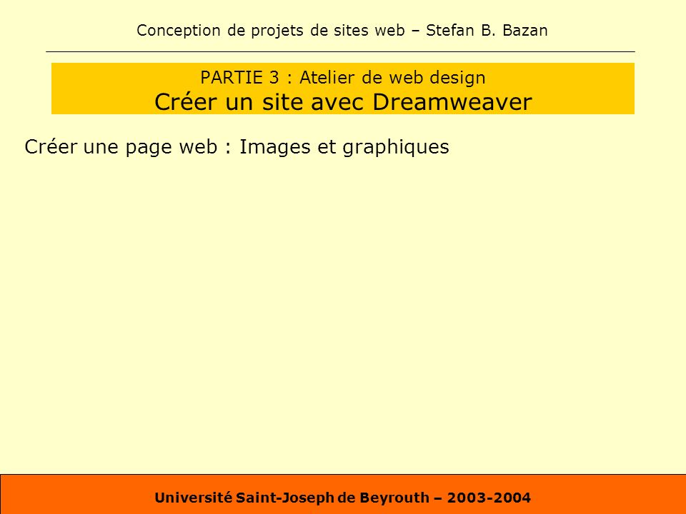 PARTIE 3 : Atelier de web design Créer un site avec Dreamweaver