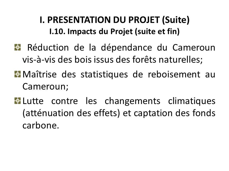I. PRESENTATION DU PROJET (Suite) I. 10