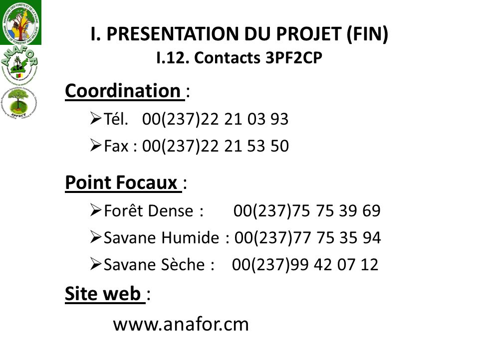I. PRESENTATION DU PROJET (FIN) I.12. Contacts 3PF2CP