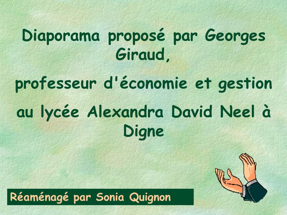 Diaporama proposé par Georges Giraud, professeur d économie et gestion