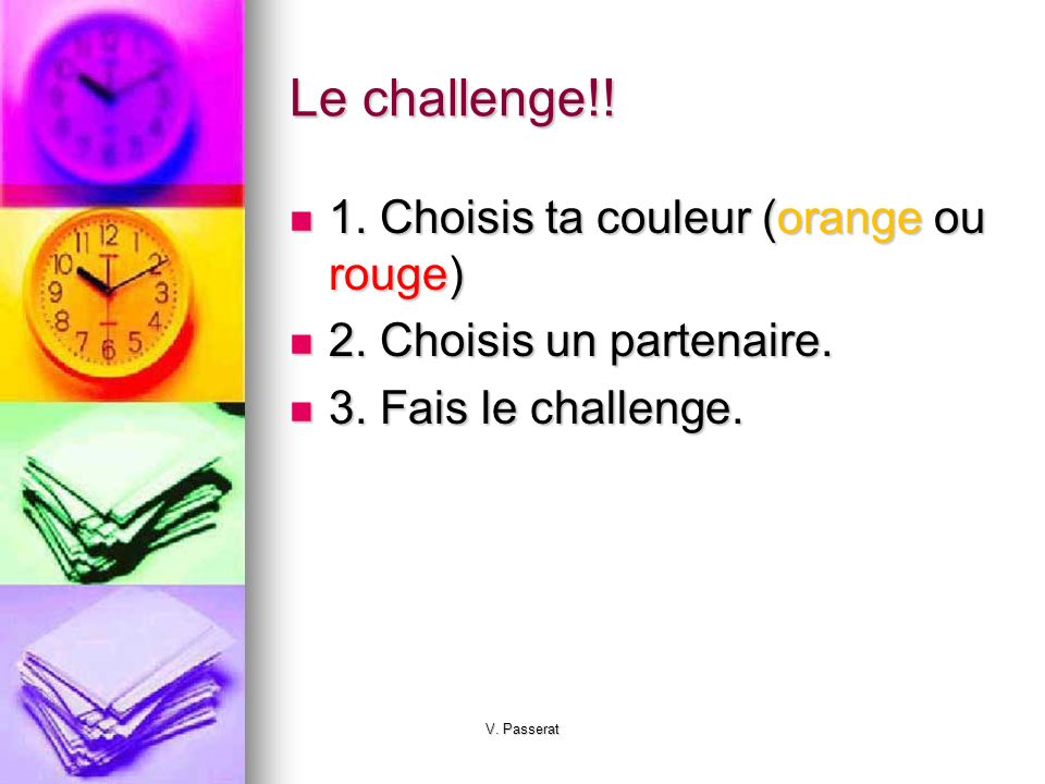 Le challenge!! 1. Choisis ta couleur (orange ou rouge)