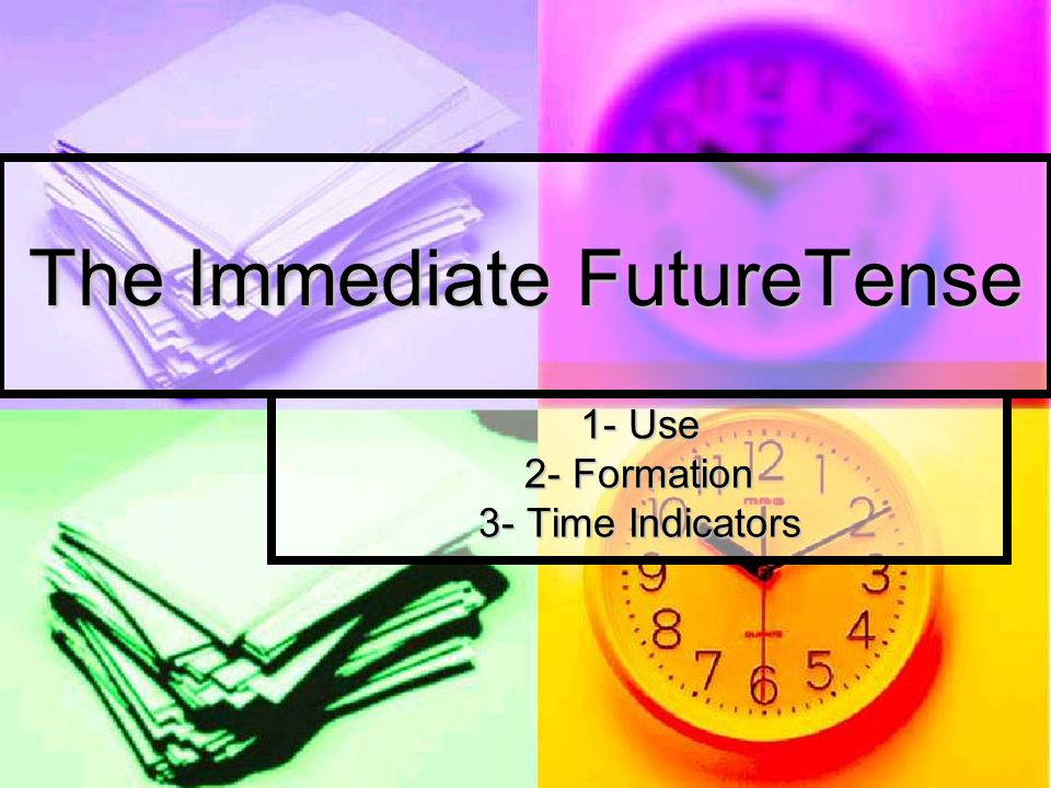 The Immediate FutureTense