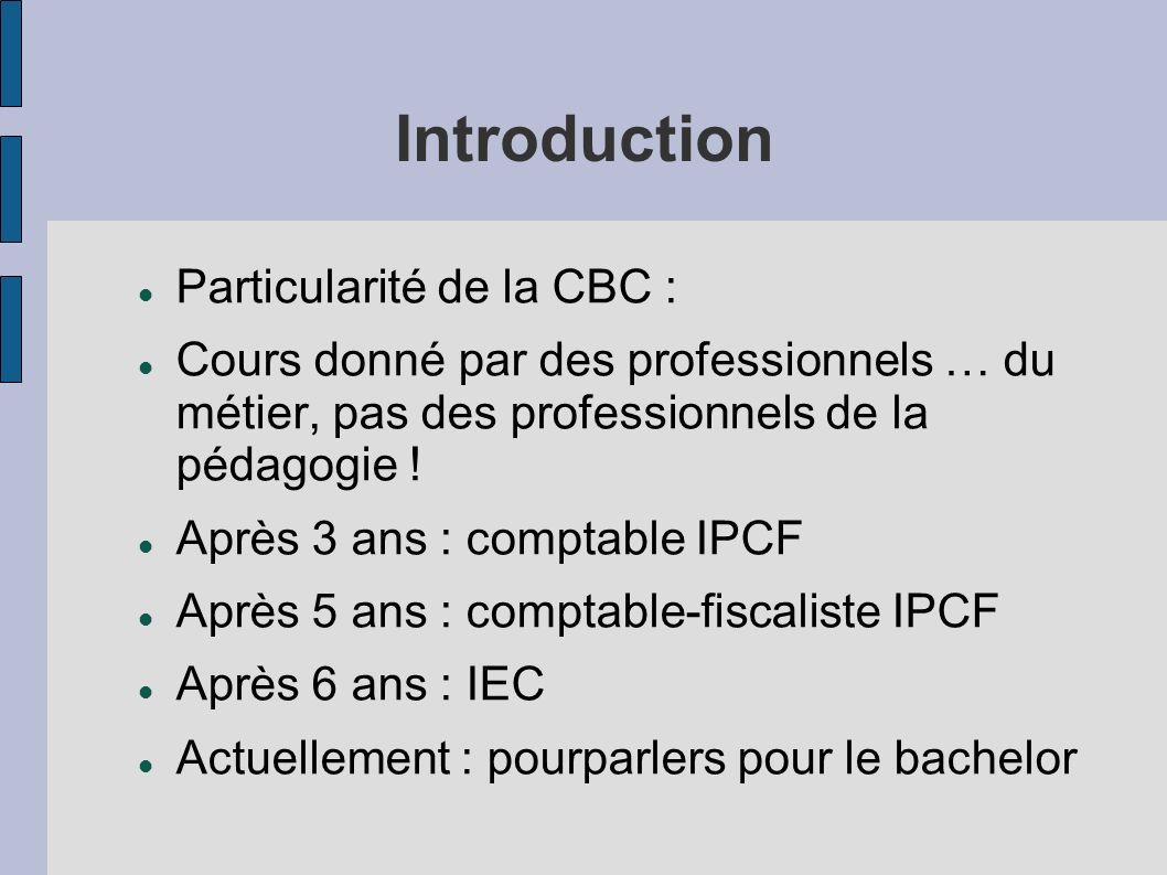 Introduction Particularité de la CBC :