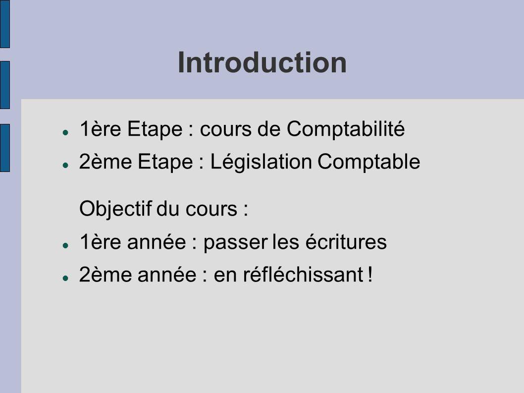 Introduction 1ère Etape : cours de Comptabilité